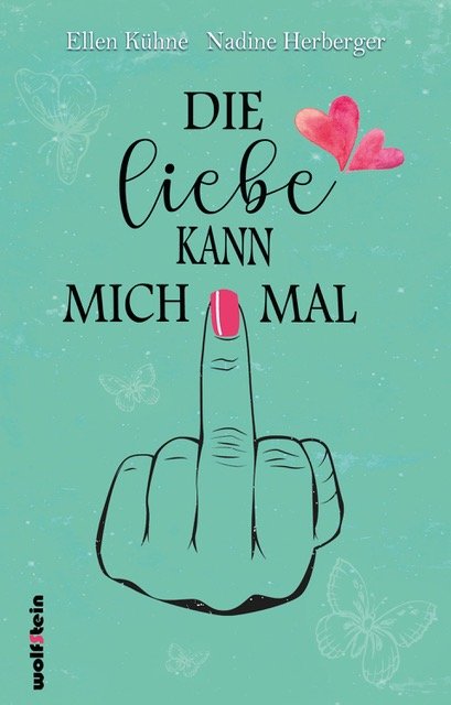 Cover Buch Die Liebe kann mich mal.jpeg